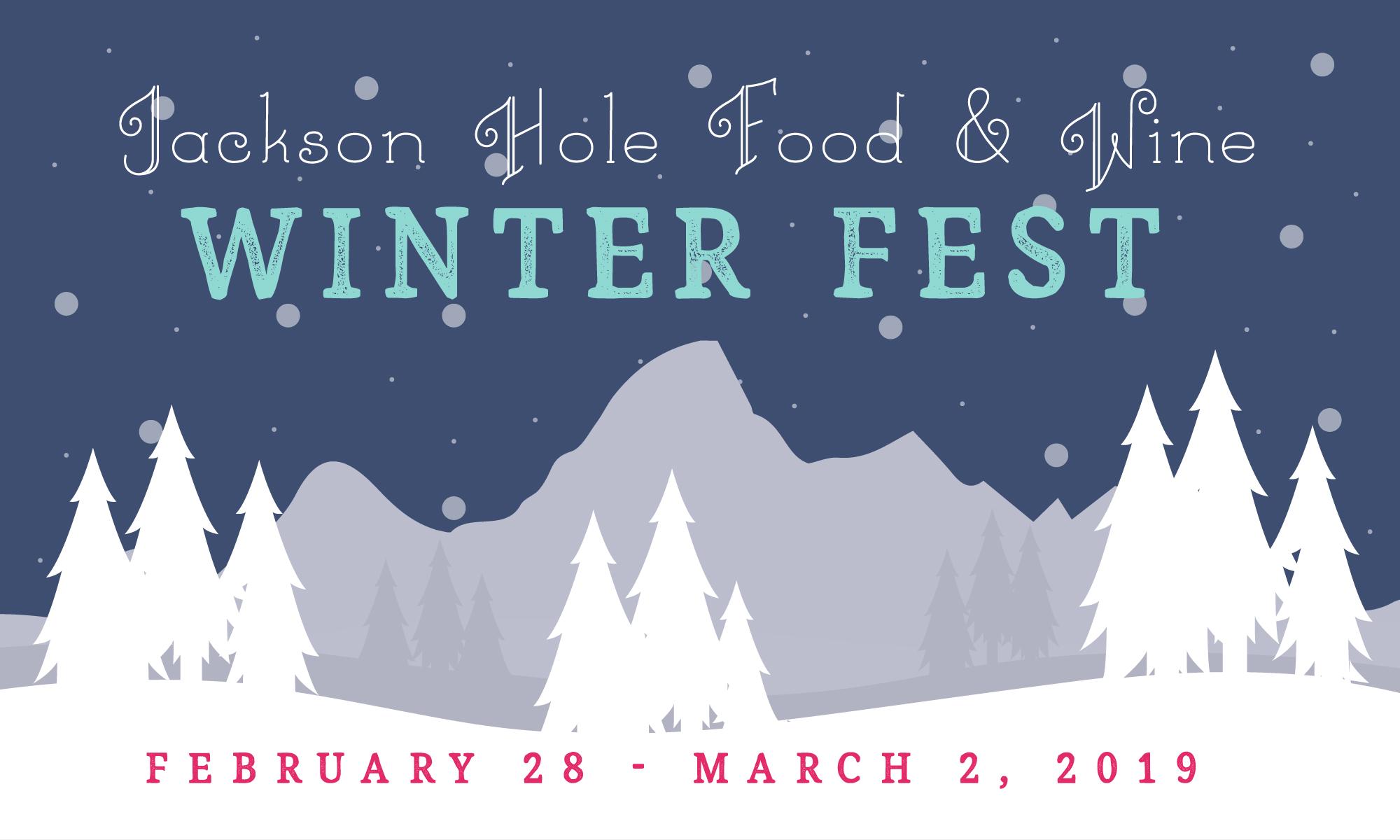 Jackson Hole Food & Wine Winter Fest 2019