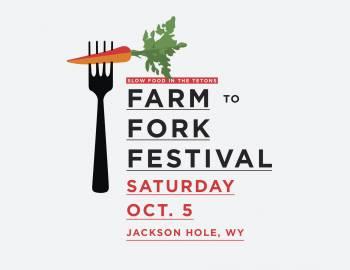 Jackson Hole Farm To Fork Festival