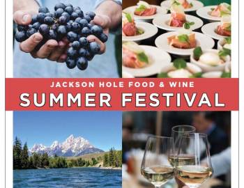 Jackson Hole Food & Wine Festival Summer 2021