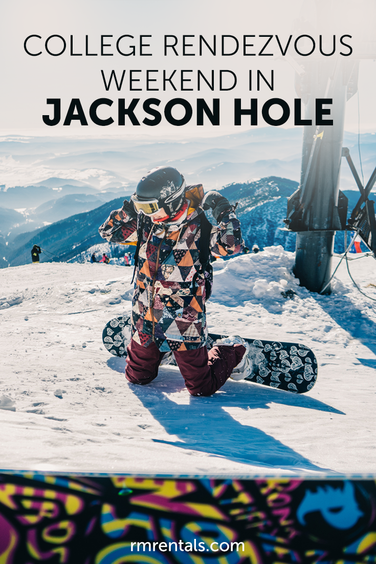 College Weekend in Jackson Hole
