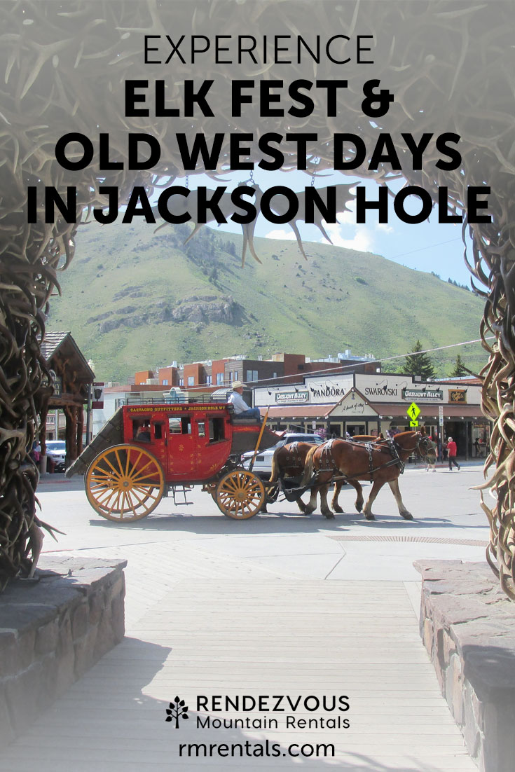 Elk Fest and Old West Days in Jackson Hole