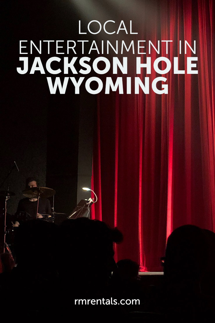 Local Entertainment in Jackson Hole