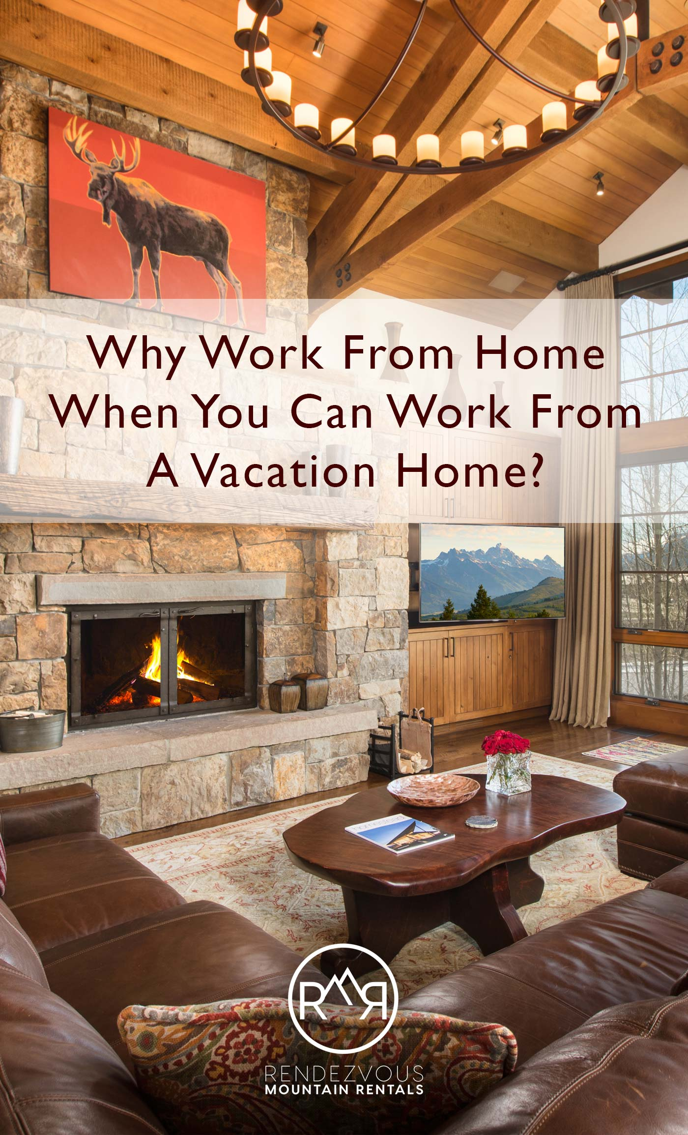 Why Work From Home When You Could Work From A Vacation Home?