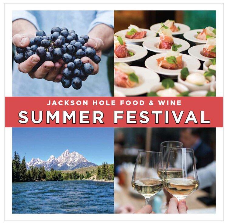 Jackson Hole Food & Wine Festival Summer 2021