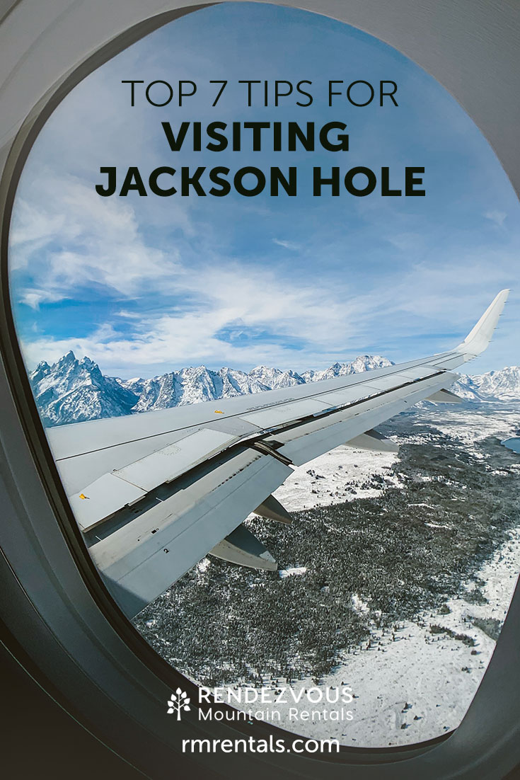 Top 7 Tips for Visiting Jackson Hole
