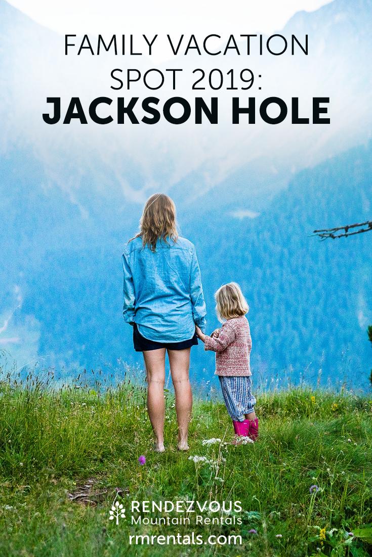 Family Vacation to Jackson Hole