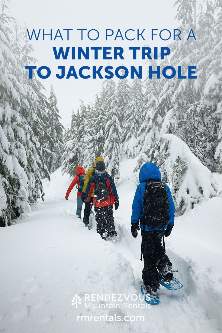What to Pack for a Trip to Jackson Hole