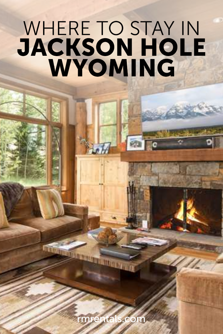 Where to Stay in Jackson Hole Wyoming