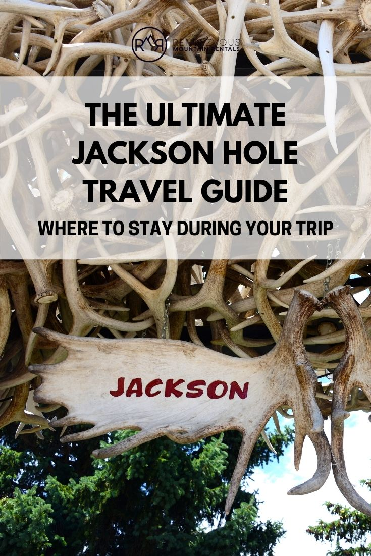 """Text reads """"The Ultimate Jackson Hole Travel Guide. Where to Stay During Your Trip."""""""